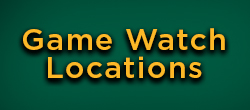 Game Watch Locations