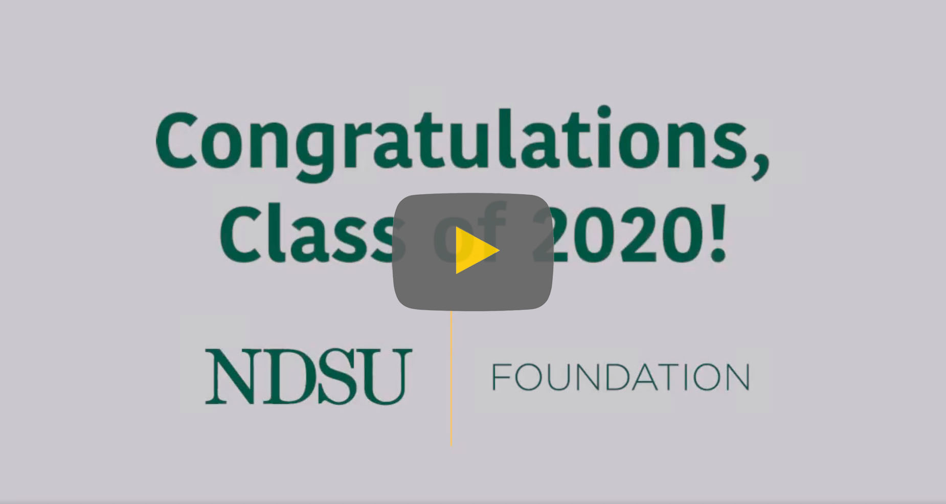 VIDEO: Congratulations, Class of 2020! | NDSU Foundation